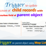 Trigger to update count of child records with custom field of parent object