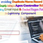 How to Avoid Duplicate Name Record Simply Using a Apex Controller Method and Validating a Lightning Input Form with Email Regex Pattern Checked and Submit Form on Click Button in Salesforce Lightning
