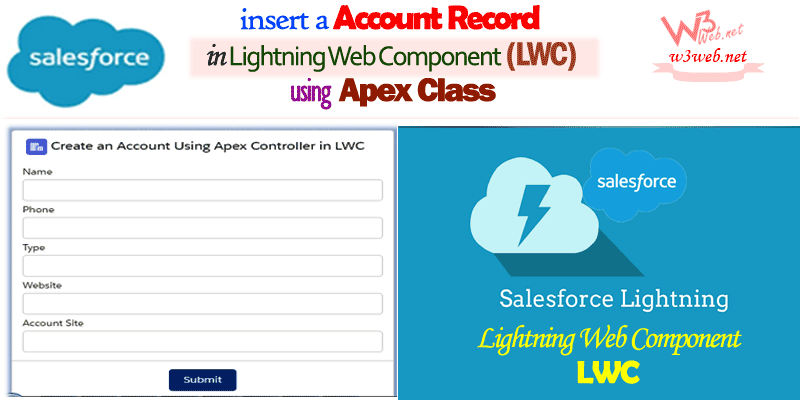 Insert a Account Record in Lightning Web Component Using Apex Class -- w3web.net