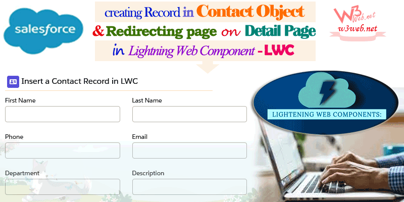 create contact record in salesforce lightning web component -- w3web.net