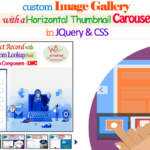 Create a Custom Image Gallery With a Horizontal Thumbnail Carousel Simply using Custom JQuery Small Function and CSS for Create Image Gallery