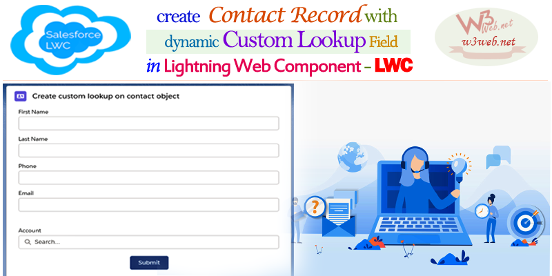 Create a Contact Record With Re-Usable Dynamic Custom Lookup Field in LWC -- w3web.net