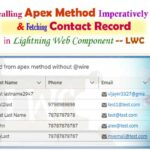 Calling an apex method imperatively and fetching contact record in lwc -- w3web.net