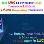 Find the Lightning Web Component (LWC) UI Developer Guide, Component Reference and  Aura Documentation Including Buttons, Icons, Input Fields & Much More..