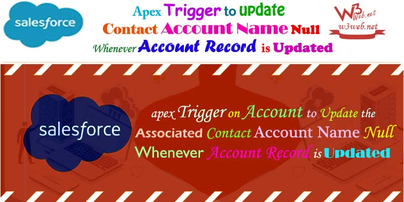 update contact account name Null whenever account record is updated -- w3web.net