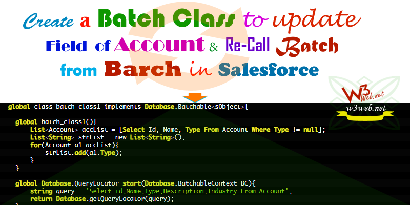 create a batch to update Industry and type field of Account -- w3web.net