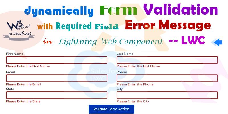 dynamically form validation required field in lwc -- www.w3web.net