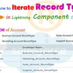 How to get the RecordType Name, RecordType DeveloperName, & SobjectType from the Account Object and display the Record Type Value in a Lightning Component Using aura:iteration in Salesforce | how to iterate record type name in lightning component