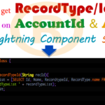 How to get the RecordType/Id Name of Account Object based on AccountId and Assign the Record Type Name to Lightning Component Uses of Aura:If Condition in Salesforce
