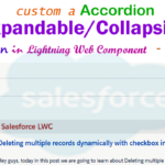 How to create custom expandable/collapsible accordion section uses of lightning-accordion tags in Lightning Web Components — LWC