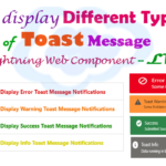 How to display different types of custom toast message as Error, Success, Info and warning toast notifications on click button, uses of ShowToastEvent property in Salesforce Lightning Web Component — LWC  | display custom toast notification in lwc