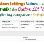 How to fetch all custom settings values using Apex and Iterate the custom list values on lightning component after that custom settings navigation through edit/back button in custom setting Salesforce   how to get value, view edit list, or back navigation button of custom settings Salesforce