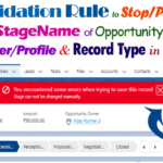 Write Validation rule for StageName of opportunity sObject that don't allow the user to move Previous/Next Stage based on User/Profile (Except specific profile of user) in Salesforce | how to Stop/Prevent the next and previous stages name of opportunity sObject based on user/profile and record type validation rule in Salesforce